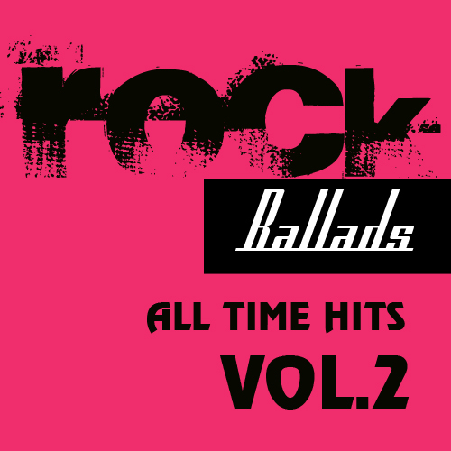 Rock Ballads: All Time Hits Vol.2 / Compiled by Sasha D