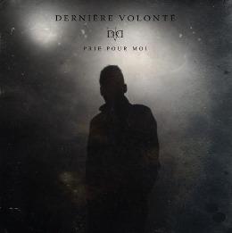 Dernière Volonté - Prie Pour Moi (2016)